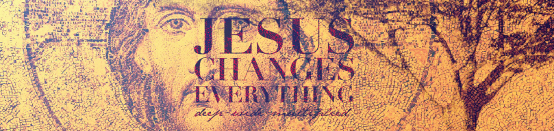 Jesus Changes Everything Series Gfx_Web Header