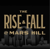 Rise & Fall of Mars Hill